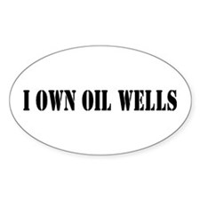 I Own Oil Wells Oval Decal