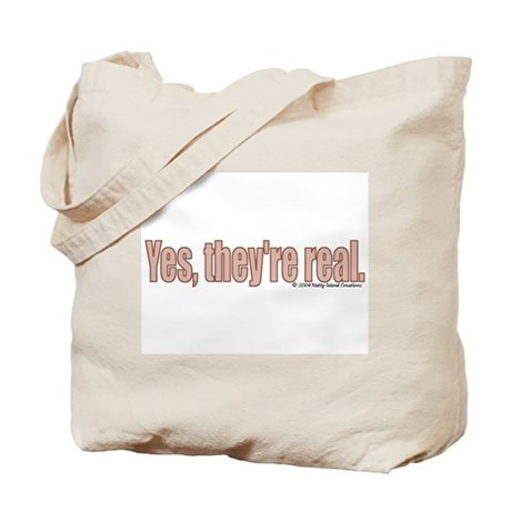 They're Real Tote Bag
