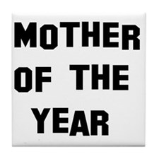 mother of the year w Tile Coaster