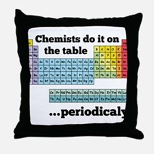 Chemists do it on the table Throw Pillow
