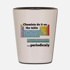 Chemists do it on the table Shot Glass