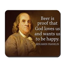 Ben Franklin quote on beer Mousepad