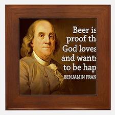 Ben Franklin quote on beer Framed Tile