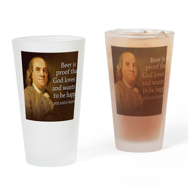 Ben Franklin Beer Quote: Ben Franklin Quote On Beer Drinking Glass By Admin_CP16710360