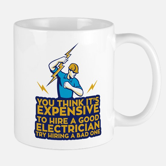 You Think Its Expensive To Hire A Good Electr Mugs