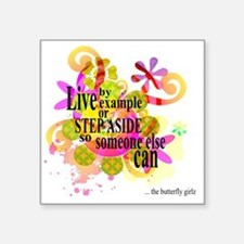 "Live by Example design Square Sticker 3"" x 3"""