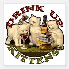 """drink-up-kittens Square Car Magnet 3"""" x 3"""""""