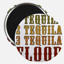 1-tequila-2-tequila Magnet