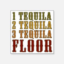 "1-tequila-2-tequila Square Sticker 3"" x 3"""