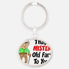 Thats Mister Old Fart To You Oval Keychain