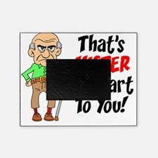 Thats Mister Old Fart To You Picture Frame