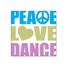 "peacelovedance Square Sticker 3"" x 3"""