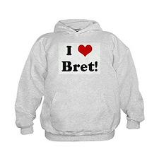 I Love Bret! Hoody