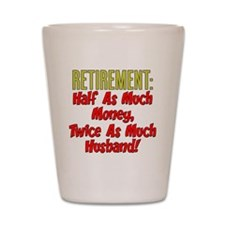Retirement Twice As Much Husband Shot Glass