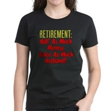 Retirement Twice As Much Husb Tee