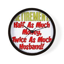 Retirement Twice As Much Husband Wall Clock