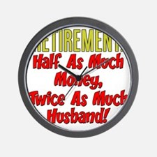 Retirement Twice As Much Husband Wall Clock