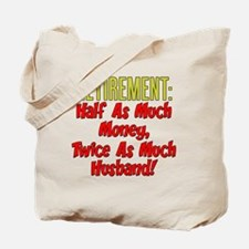 Retirement Twice As Much Husband Tote Bag