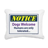 Dogs welcome people tolerated Rectangle Canvas Pillows