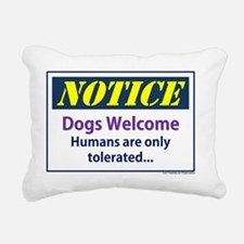 Notice - dogs welcome -  Rectangular Canvas Pillow