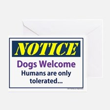 Notice - dogs welcome - humans are o Greeting Card