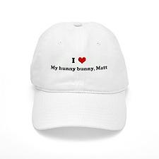 I Love My hunny bunny, Matt Baseball Cap