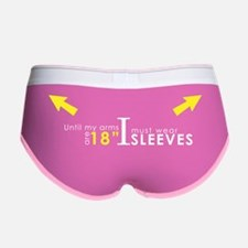 Until my arms are 18 I must wear Women's Boy Brief