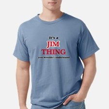 It's a Jim thing, you wouldn't und T-Shirt