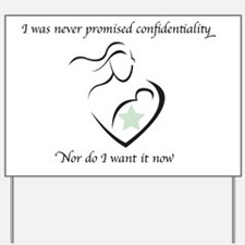 never promised confidentiality Yard Sign