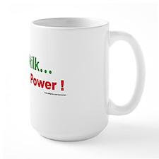 Raw Milk..Not Raw Power ! Mug