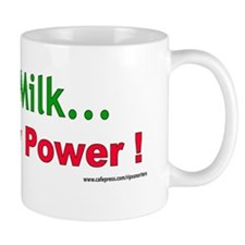 Raw Milk..Not Raw Power ! Mug