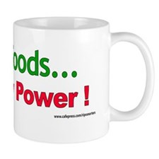 Raw Foods...Not Raw Power ! Coffee Mug