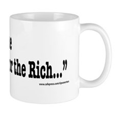 First they Came for the Rich... Mug