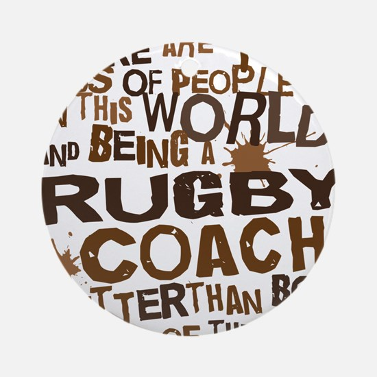 rugbycoachbrown Round Ornament