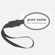 purr more scratch hiss bite less Luggage Tag