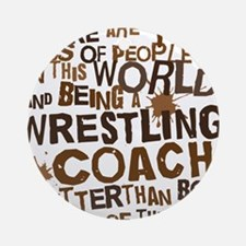 wrestlingcoachbrown Round Ornament