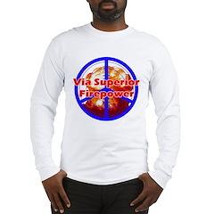 Superior Firepower Long Sleeve T-Shirt