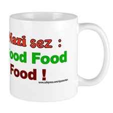 The Food Nazi sez.. Mug