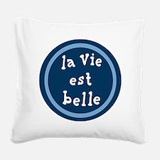 la_Via_est_Belle Square Canvas Pillow