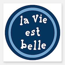 """la_Via_est_Belle Square Car Magnet 3"""" x 3"""""""