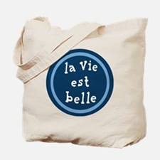 la_Via_est_Belle Tote Bag