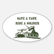 save a tank ride a soldier Oval Decal