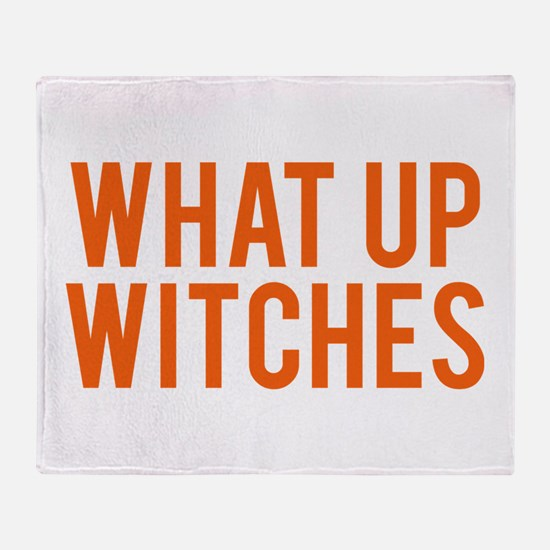 What Up Witches Halloween Throw Blanket