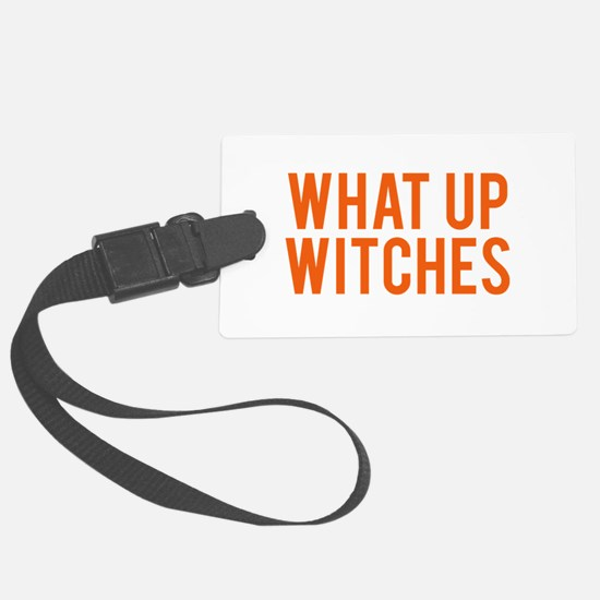 What Up Witches Halloween Luggage Tag