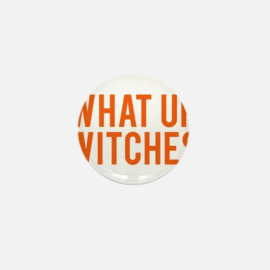 What Up Witches Halloween Mini Button