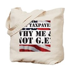 US Taxpayer: Why Me  Not GE? Tote Bag
