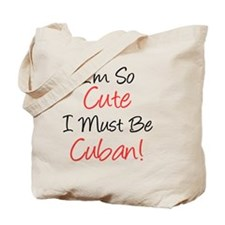 Im So Cute Must Be Cuban Tote Bag