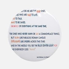 Kerouac - the mad ones copy Round Ornament