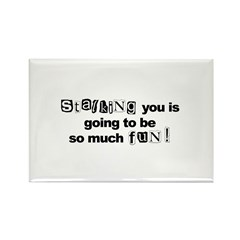 Stalking You..So Much Fun Rectangle Magnet (100 pa