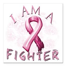 "I Am A Fighter (Pink) Square Car Magnet 3"" x 3"""